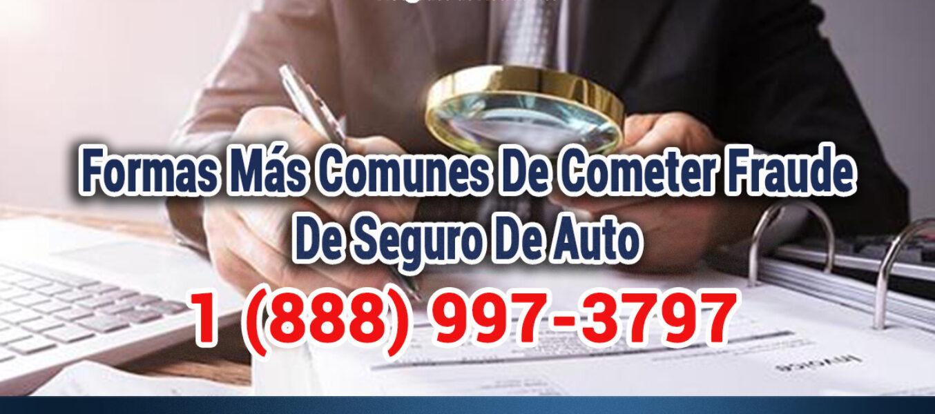 Formas Más Comunes De Cometer Fraude De Seguro De Auto En Los Angeles