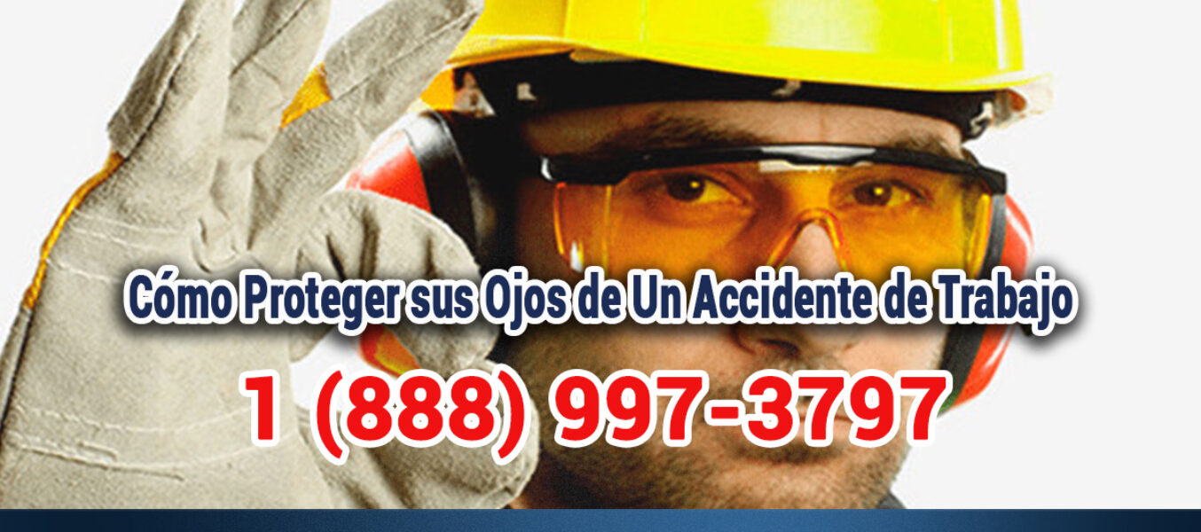 ▷🥇Cómo Proteger sus Ojos de Un Accidente de Trabajo en Los Ángeles