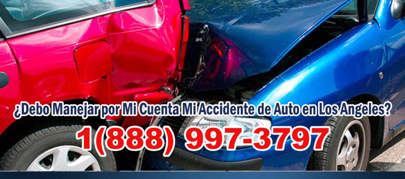 ▷🥇¿Debo Manejar por Mi Cuenta Mi Accidente de Auto en Los Angeles?